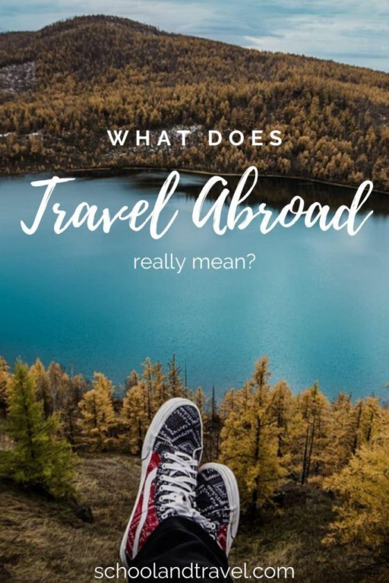What does Travel Abroad mean