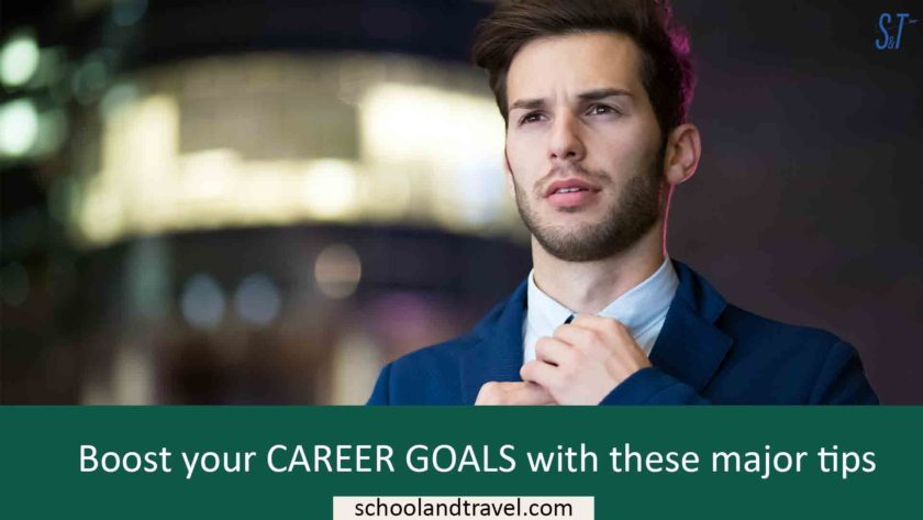 Boost your CAREER GOALS with these major tips