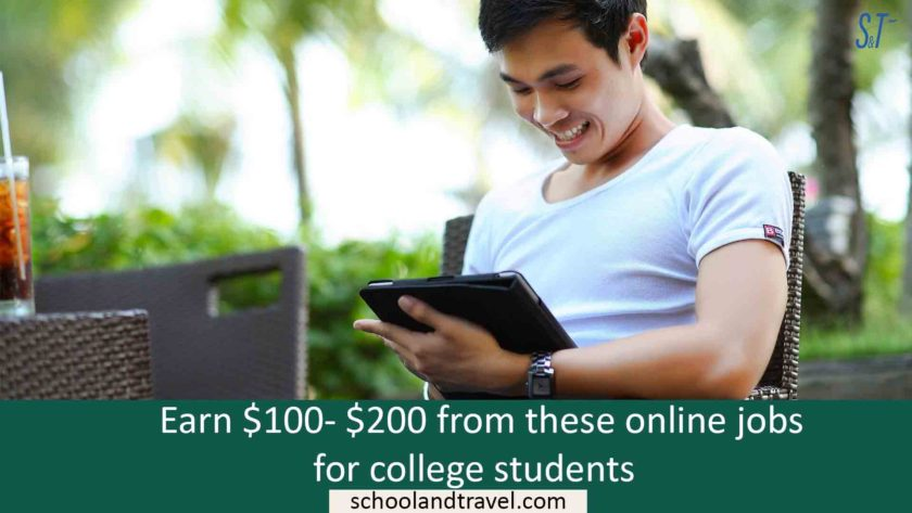 Earn $100- $200 from these online jobs for college students
