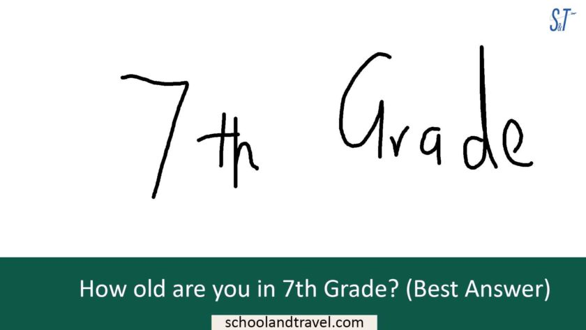 How old are you in 7th Grade? (Best Answer)