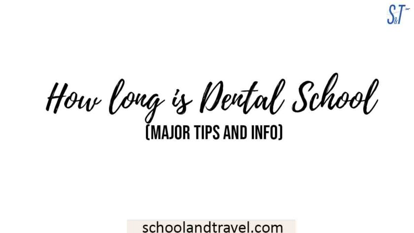 How long is Dental School